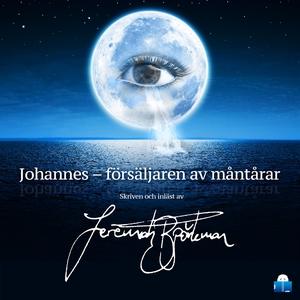 Johannes – försäljaren av måntårar (ljudbok) av