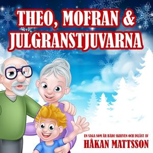 Theo, Mofran & julgranstjuvarna (ljudbok) av Hå