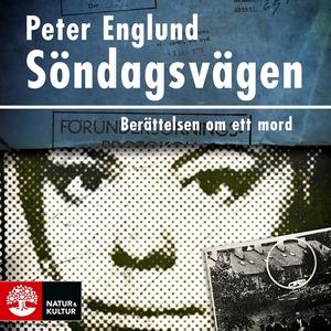 Söndagsvägen : berättelsen om ett mord (ljudbok