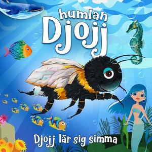 Djojj lär sig simma (ljudbok) av Staffan Götest