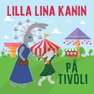Lilla Lina Kanin på tivoli (ljudbok) av