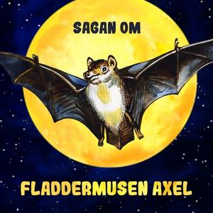 Sagan om fladdermusen Axel (ljudbok) av
