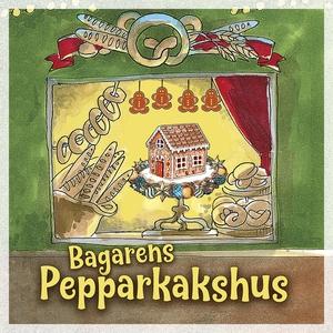 Bagarens pepparkakshus (ljudbok) av