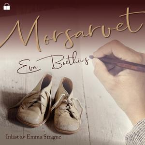 Morsarvet (ljudbok) av Eva Boëthius