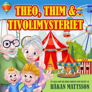 Theo, Thim & tivolimysteriet (ljudbok) av Håkan
