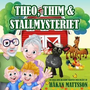 Theo, Thim & Stallmysteriet (ljudbok) av Håkan