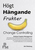 Högt Hängande Frukter: Change Controlling
