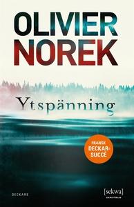 Ytspänning (e-bok) av Olivier Norek