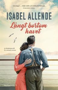 Långt bortom havet (e-bok) av Isabel Allende