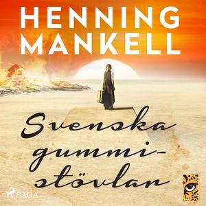 Svenska gummistövlar (ljudbok) av Henning Manke