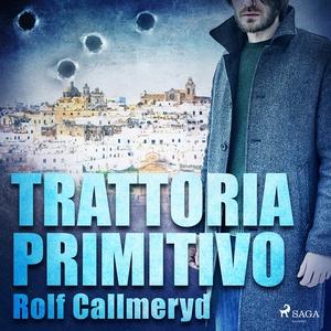 Trattoria Primitivo (ljudbok) av Rolf Callmeryd