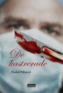 De kastrerade (e-bok) av Elisabet Palmqvist