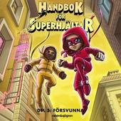 Handbok för superhjältar 5 – Försvunna