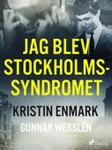 Jag blev Stockholmssyndromet