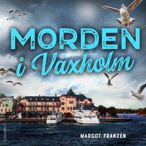 Morden i Vaxholm (ljudbok) av Margot Franzén