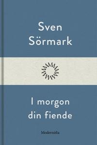 I morgon din fiende (e-bok) av Sven Sörmark