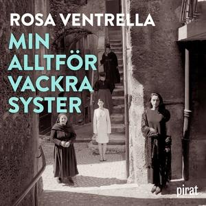 Min alltför vackra syster (ljudbok) av Rosa Ven