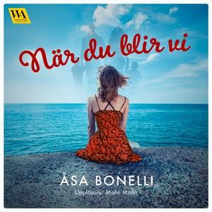 När du blir vi (ljudbok) av Åsa Bonelli