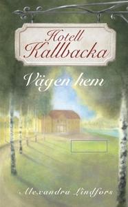 Hotell Kallbacka - Vägen hem (e-bok) av Alexand