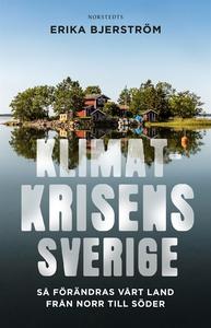 Klimatkrisens Sverige : så förändras vårt land