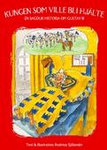 Kungen som ville bli hjälte - en sagolik historia om Gustav III