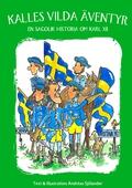 Kalles vilda äventyr - en sagolik historia om Karl XII