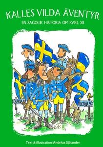 Kalles vilda äventyr - en sagolik historia om K