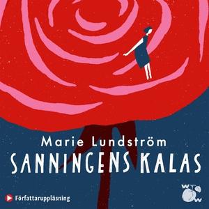Sanningens kalas (ljudbok) av Marie Lundström