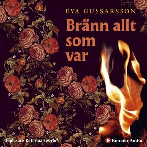 Bränn allt som var (ljudbok) av Eva Gussarsson