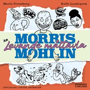 Morris Mohlin är levande måltavla (ljudbok) av