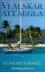 Vi älskar att segla (e-bok) av Elsmari Forsell