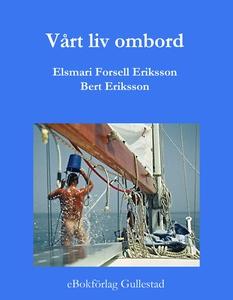 Vårt liv ombord (e-bok) av Elsmari Forsell Erik