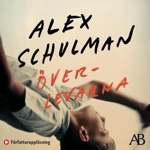 Överlevarna (ljudbok) av Alex Schulman
