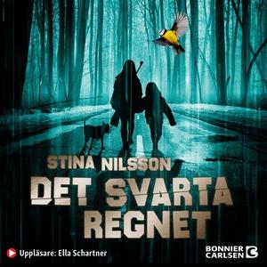 Det svarta regnet (ljudbok) av Stina Nilsson
