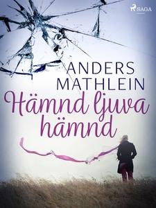 Hämnd ljuva hämnd (e-bok) av Anders Mathlein