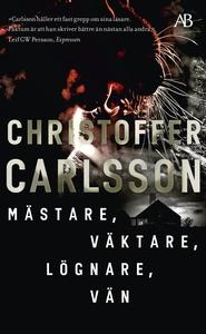 Mästare, väktare, lögnare, vän (e-bok) av Chris