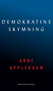 Demokratins skymning (e-bok) av Anne Applebaum
