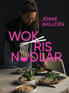 Wok, ris, nudlar (e-bok) av Jennie Walldén