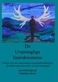 De Ursprungliga Instruktionerna: Visdom från den amerikanska ursprungsbefolkningen - Kraftfull inspiration inför vår tids utmaningar