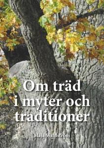 Om träd i myter och traditioner (e-bok) av Maja