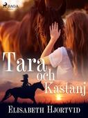 Tara och Kastanj
