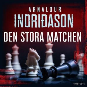Den stora matchen (ljudbok) av Arnaldur Indrida