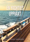 En yachties uppväxt: En något sanningshaltig roman
