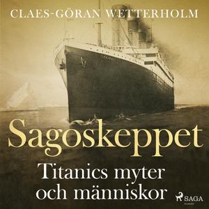 Sagoskeppet: Titanics myter och människor (ljud