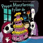 Familjen Monstersson: Pappa Monstersson fyller år