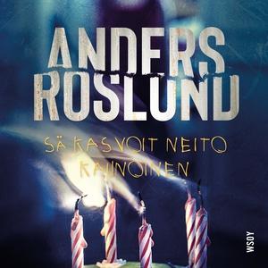 Sä kasvoit neito kaunoinen (ljudbok) av Anders