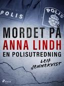 Mordet på Anna Lindh: en polisutredning
