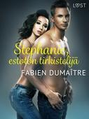 Stephanie, estoton tirkistelijä - eroottinen novelli
