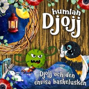Djojj och den envisa baskelusken (ljudbok) av S