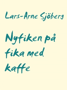 Nyfiken på fika med kaffe (e-bok) av Lars-Arne